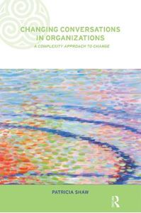 Picture of Changing Conversations in Organizations: A Complexity Approach to Change