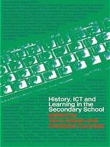 Picture of History, ICT and Learning in the Secondary School