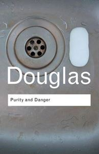 Picture of Purity and Danger: An Analysis of Concepts of Pollution and Taboo