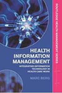 Picture of Health Information Management: Integrating Information and Communication Technology in Health Care Work