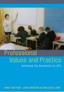 Picture of Professional Values and Practice : Achieving the Standards for QTS