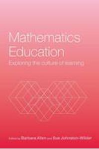 Picture of Mathematics Education : Exploring the Culture of Learning