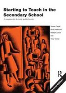 Picture of Starting to Teach in the Secondary School: A Companion for the Newly Qualified Teacher 2ed