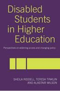 Picture of Disabled Students in Higher Education: Perspectives on Widening Access and Changing Policy