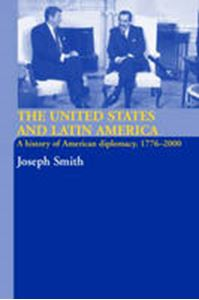 Picture of United States and Latin America : A History of American Diplomacy, 1776-2000