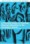 Picture of Practical Guide to Teaching Physical Education in the Secondary School
