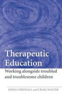 Picture of Therapeutic Education: Working Alongside Troubled and Troublesome Children