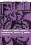 Picture of Practical guide to Teaching History in the Secondary School