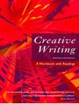 Picture of Creative Writing : A Workbook with Readings