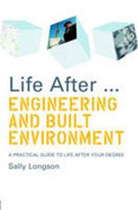 Picture of Life After Engineering and Built Environment: A practical guide to life after your degree