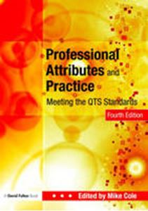 Picture of Professional Attributes and Practice:  Meeting the QTS Standards