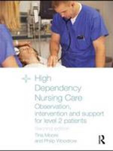 Picture of High Dependency Nursing Care: Observation, Intervention and Support for Level 2 Patients 2ed