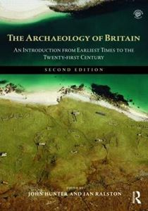 Picture of Archaeology of Britain: An Introduction from Earliest Times to the Twenty-first Century 2ed