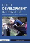 Picture of Child Development in Practice: Responsive Teaching and Learning from Birth to Five