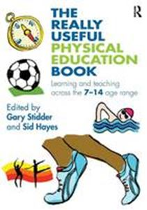 Picture of Really Useful Physical Education Book: Learning and Teaching Across the 7-14 Age Range