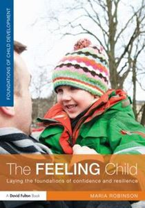 Picture of Feeling Child: Laying the Foundations of Confidence and Resilience