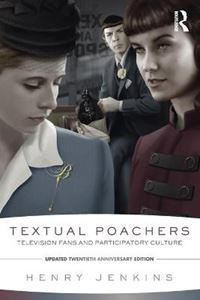 Picture of Textual Poachers: Television Fans and Participatory Culture