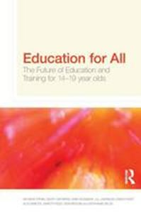 Picture of Education for All: The Future of Education and Training for 14-19 Year-Olds