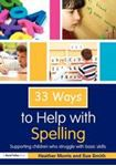 Picture of 33 Ways to Help With Spelling: Supporting Children who Struggle with B