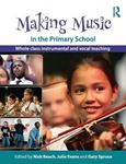 Picture of Making Music in the Primary School: Whole Class Instrumental and Vocal Teaching