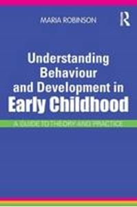 Picture of Understanding Behaviour and Development in Early Childhood: A Guide to Theory and Practice