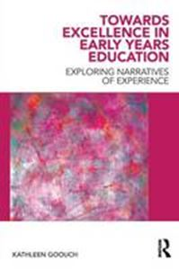Picture of Towards Excellence in Early Years Education: Exploring Narratives of Experience
