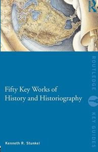 Picture of Fifty Key Works of History and Historiography