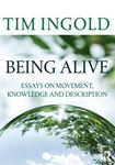 Picture of Being Alive: Essays on Movement, Knowledge and Description