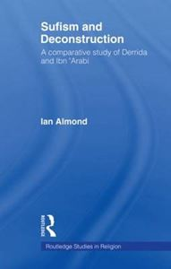 Picture of Sufism and Deconstruction: A Comparative Study of Derrida and Ibn 'Arabi