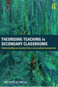 Picture of Theorising Teaching in Secondary Classrooms: Understanding Our Practice from a Sociocultural Perspective