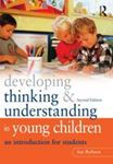 Picture of Developing Thinking and Understanding in Young Children: An Introduction for Students