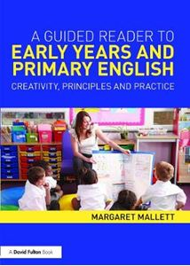 Picture of Guided Reader to Early Years and Primary English: Creativity, Principles and Practice