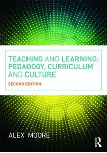 Picture of Teaching and Learning: Pedagogy, Curriculum and Culture
