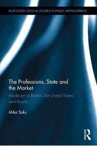 Picture of Professions, State and the Market: Medicine in Britain, the United States and Russia