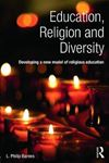 Picture of Education, Religion and Diversity: Developing a New Model of Religious Education