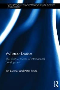 Picture of Volunteer Tourism: The Lifestyle Politics of International Development