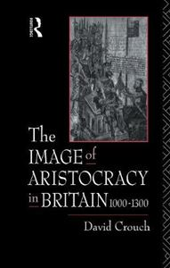 Picture of Image of Aristocracy: In Britain, 1000-1300