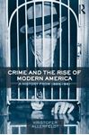 Picture of Crime And The Rise Of Modern Americ