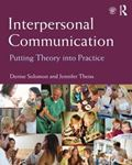 Picture of Interpersonal Communication: Putting Theory into Practice