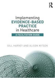 Picture of Implementing Evidence-Based Practice in Healthcare: A Facilitation Guide