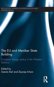 Picture of EU and Member State Building: European Foreign Policy in the Western Balkans