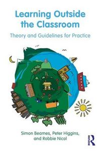 Picture of Learning Outside the Classroom: Theory and Guidelines for Practice