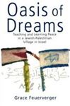 Picture of Oasis of Dreams - Teaching and Learning Peace in a Jewish-Palestinian village in Israel