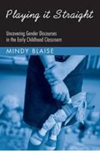 Picture of Playing it Straight : Uncovering Gender Discourses in the Early Childh