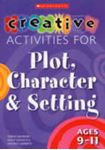 Picture of Creative Activities for Plot,Character & Setting Ages 9-11