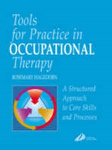 Picture of Tools for Practice in Occupational Therapy: A Structured Approach to Core Skills and Processes