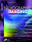 Picture of Radiographic Imaging A practical Approach 3ed