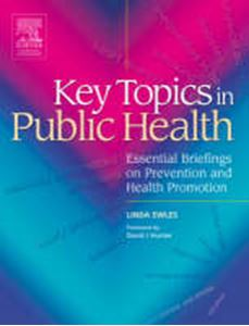 Picture of Key Topics in Public Health: Essential Briefings on Prevention and Health Promotion
