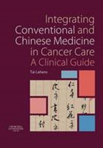 Picture of Integrating Conventional and Chinese Medicine in Cancer Care : A Clini