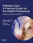 Picture of Palliative Care: a Practical Guide for the Health Professional: Finding Meaning and Purpose in Life and Death